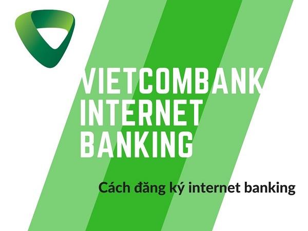 đăng ký internet banking của Vietcombank