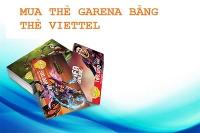 Bạn đã biết cách mua thẻ garena bằng thẻ viettel chưa?