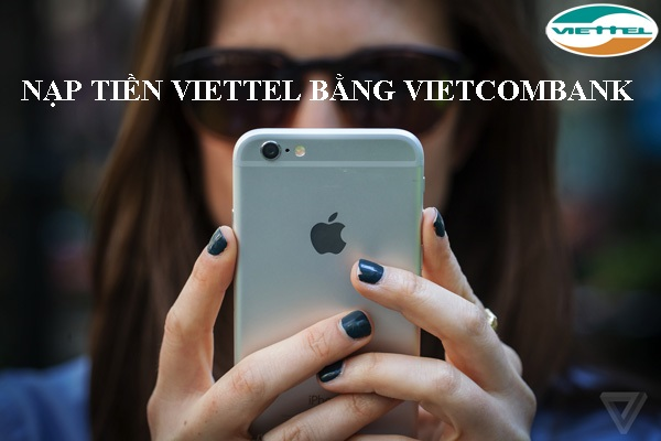 nạp tiền Viettel bằng Vietcombank