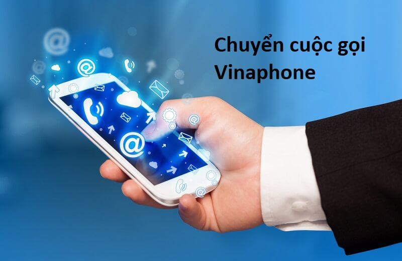 [Mách bạn] Cách đăng ký chuyển cuộc gọi Vinaphone nhanh nhất!