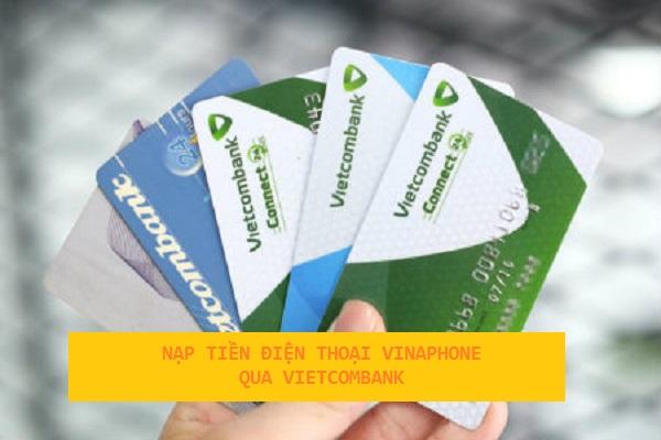 nạp tiền điện thoại vinaphone qua vietcombank