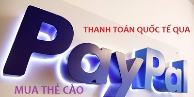 Hướng dẫn thanh toán quốc tế qua paypal để mua thẻ cào